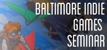 Baltimore Indie Game Seminar